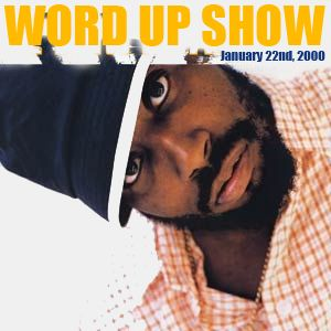 Word Up Show - January 20th, 2000 - Hosted by Warren Peace & DJ Pizzo