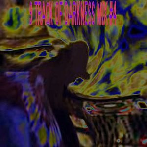 9 Track of Darkness Mix #4