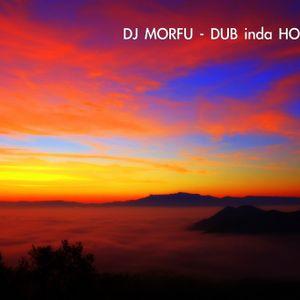 DJ MORFÚ - DUBindaHOUSE 2