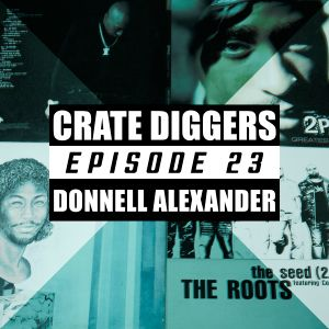Crate Diggers - 23 - Donnell Alexander