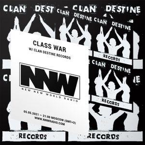 Class War w/ Clan Destine Records - 5th May 2021