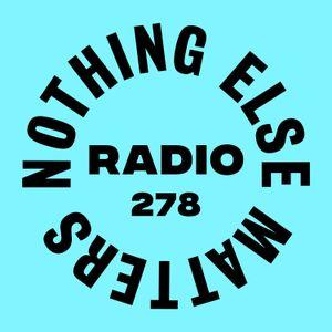 Danny Howard Presents...Nothing Else Matters Radio #278