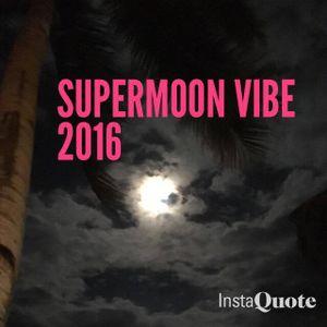 SuperMoon Vibe 2016