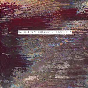 No Script Sunday 08012017