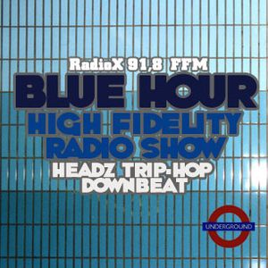 BLUE HOUR #3 - High Fidelity Radio Show, 28.03.2011