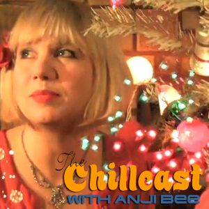 Chillcast #246: Holiday Mix