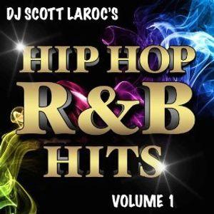 DJ Scott LaRoc's Hip Hop R&B Hits Volume 1