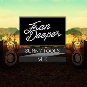Fran Deeper - SUNNY TOOLS - June Mix