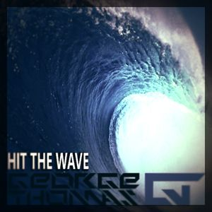 George Thomas - Hit the Wave (Ableton Live Mix)