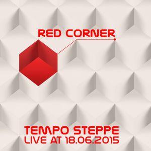 Tempo Steppe - Live @ RED CORNER[18.06.2015]