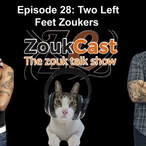 Episode 28: Two Left Feet Zoukers
