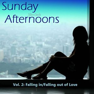 Sunday Afternoons Vol. 2 - Falling in/Falling out of Love