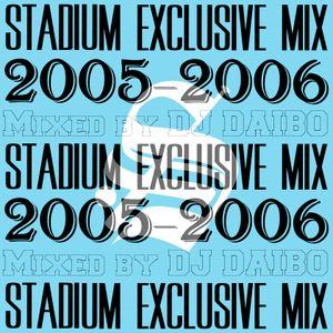 STADIUM EXCLUSIVE MIX (2005-2006) Mixed by DJ DAIBO