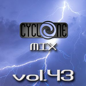 Cyclone Mix Vol.43