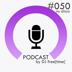 Podcast by DJ free[time] - Episode 50 (POD050)