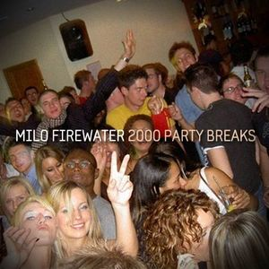 Milo Firewater - 2000 Party Breaks