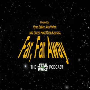 Far, Far Away: Episode 114: The Battle of the Rogue One Trailer