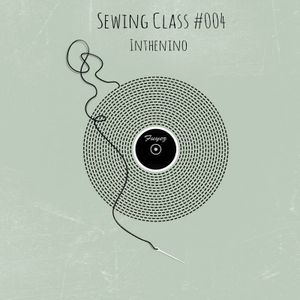 Sewing Class #004 INTHENINO