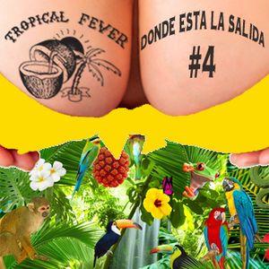 Tropical Fever - Donde Esta La Salida