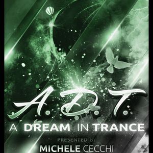 Michele Cecchi presents A Dream In Trance Chapter27