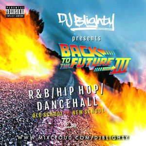 #BackToTheFuture Part.03 // R&B, Hip Hop & Dancehall, Old vs New // Twitter @DJBlighty