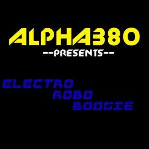 Alpha380 Presents Electro Robo Boogie Vol. 3