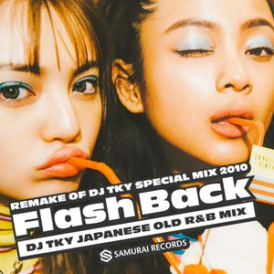 "Flash Back ""JAPANESE OLD R&B MIX""DJ Hasebe/椎名林檎/嶋野百恵/SONOMI/宇多田ヒカル/MISIA/加藤ミリヤ/UA/J-POP/90's"