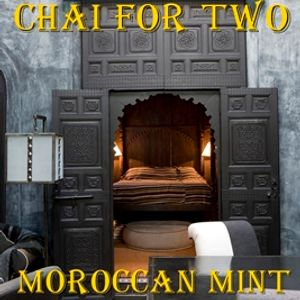 Chai For Two - Moroccan Mint