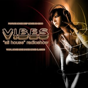 "VIBES ""All House"" Radioshow - Episode #041"