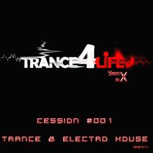 Trance4life cession 001 - Trance & Electro House mix