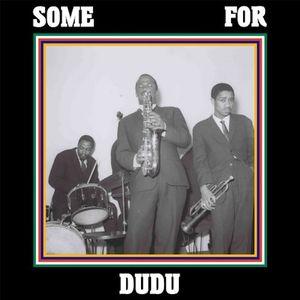 Some For Dudu :: A Dudu Pukwana Companion