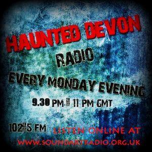 Haunted Devon soundartradio102.5fm-Monday 25.02.13 Bob Mann A Most Haunting Castle