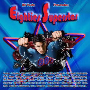 Eighties Superstar - Mixed by Dj Tedu