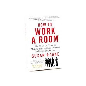 Susan RoAne: How You Can Learn to Work a Room With Confidence!