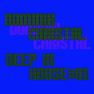 Dominik Christal - Deep in House #01