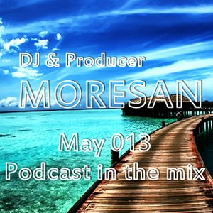 Dj Moresan May Podcast in the mix