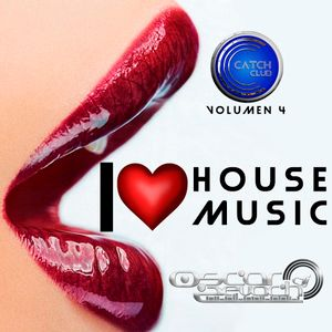 Catch Club Vol. 4 - I Love House Music (Dj Oscar Zevach)