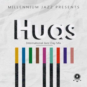Millennium Jazz presents the International Jazz Day mix by Huas