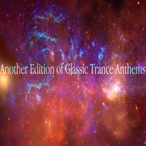 Another Edition of Classic Trance Anthems (15th Fragment)