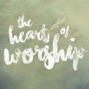 The Heart of Worship: How to Worship God - Various Texts - (6.12.16)