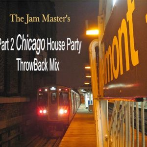 Part 2 Chicago House Party ThrowBack Mix