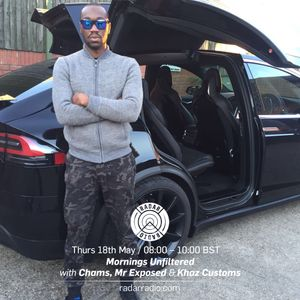 #MorningsUnfiltered w/ Chams, Mr Exposed + Khaz Customs - 18th May 2017