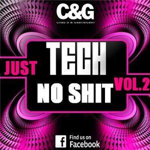 C&G - Just Tech, No Shit vol.2