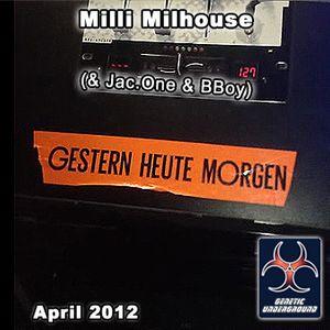 Milli Milhouse - Gesternheutemorgen. Yesterdaytodaytomorrow (GENETIC UNDERGROUND) (April 2012)