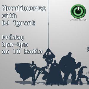 Nerdiverse with DJ Tyrant on IO Radio 170616