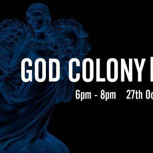 God Colony - 27th October 2015