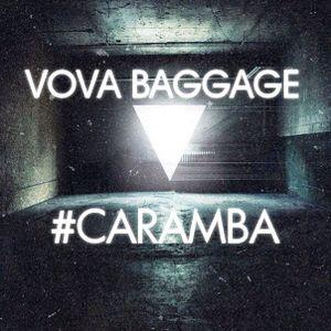 VOVA BAGGAGE - #CARAMBA