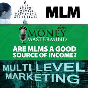 MMS072: Are MLMs a Good Source of Income?