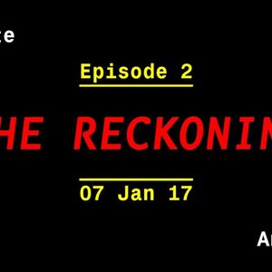 The Quadrant #2 (07.01.17) The Reckoning
