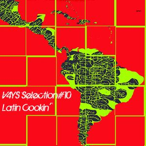 V4YS Selection#10 - Latin' Cookin'